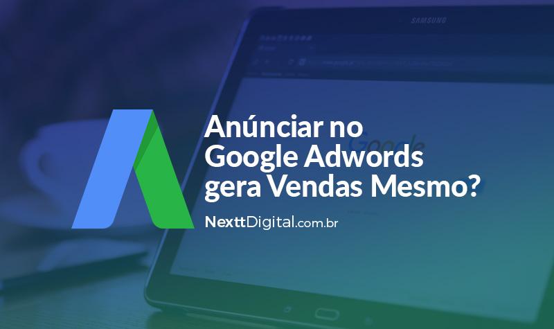 Anúnciar no Google Adwords gera Vendas Mesmo?