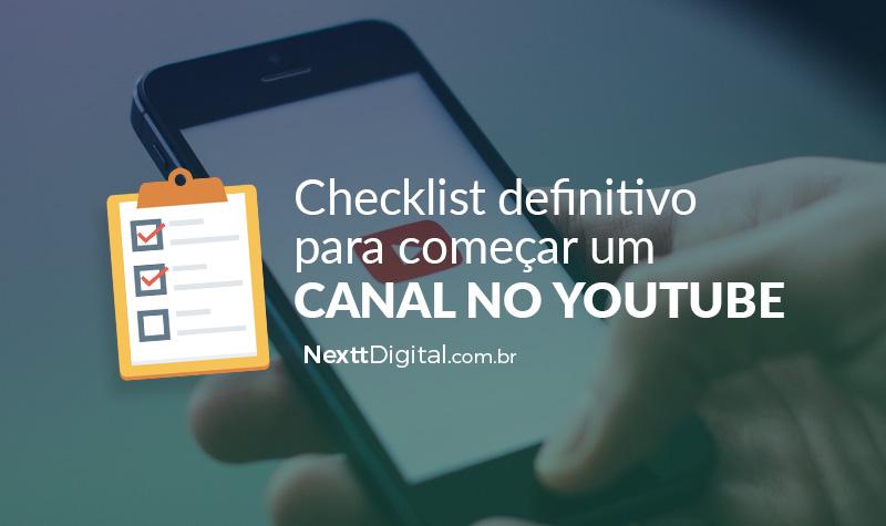 Aprenda a começar um canal no Youtube com este checklist definitivo.