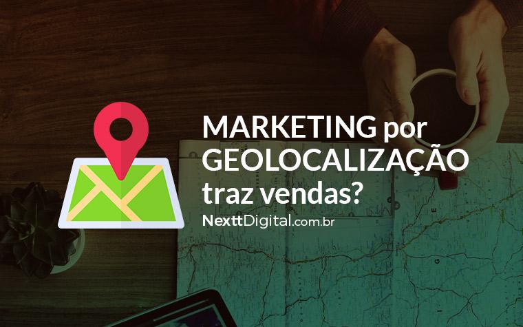 Marketing por geolocalização traz vendas?