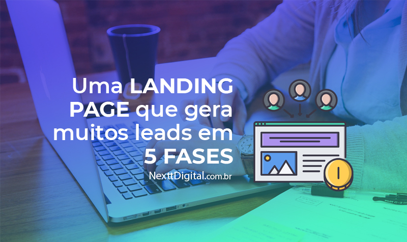 Uma landing page que gera muitos leads em 5 fases