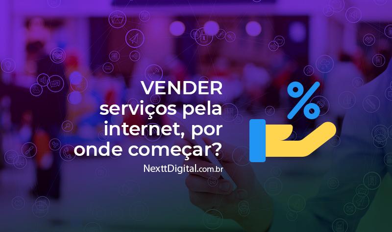 Vender serviços pela internet, por onde começar?