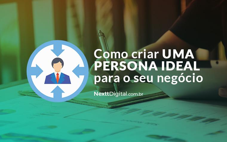 Como criar uma persona ideal para o seu negócio