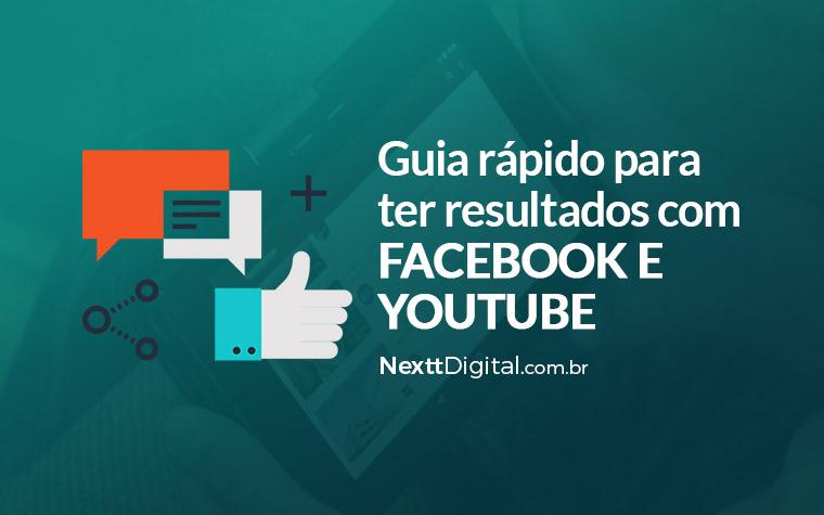 Guia rápido para ter resultados com Facebook e Youtube