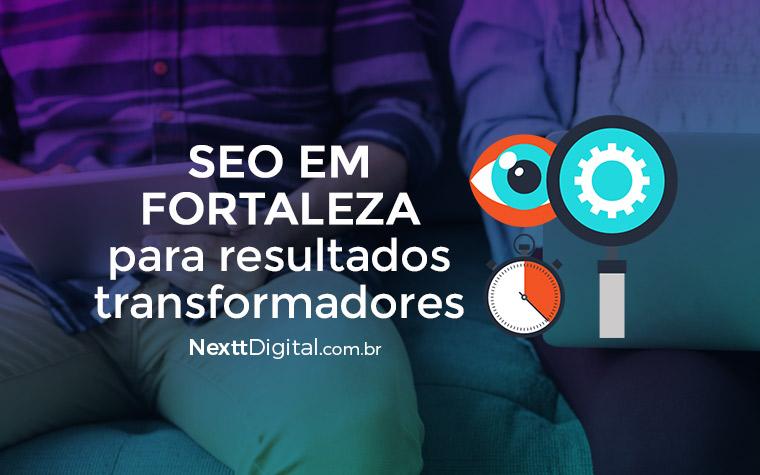 SEO em Fortaleza para resultados transformadores