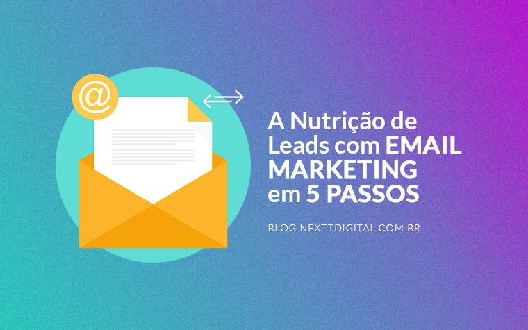 A nutrição de leads com email marketing em 5 passos